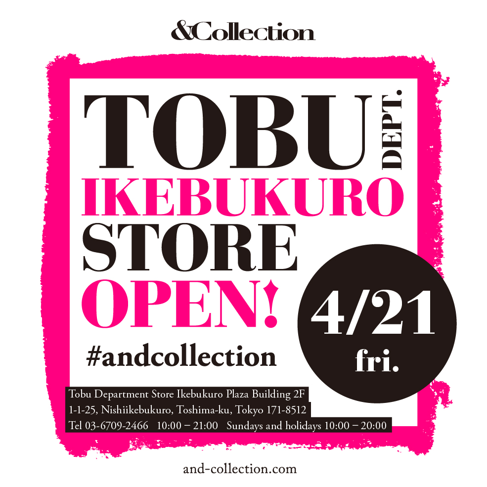 &Collectionが池袋に初出店。POP-UP STORE東武池袋店として東武百貨店に4月21日にオープン。